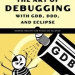 The art of debugging with GDB, DDD, and Eclipse の読書メモ